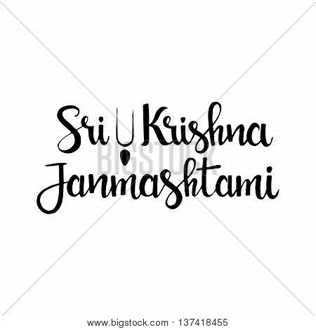 Sri Krishna Janmashtami handwritten lettering. Lord Krishna's birth religious festival. Modern vector hand drawn calligraphy isolated on white background for your design