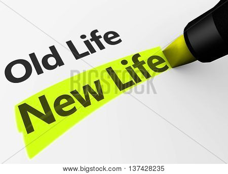 New lifestyle versus old life concept with new life word and sign highlighted with a yellow marker 3D illustration.
