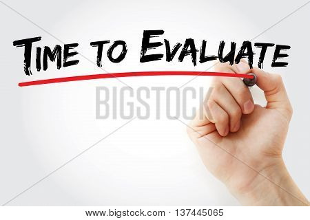 Hand writing Time to Evaluate with marker business concept background poster