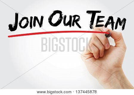 Hand Writing Join Our Team With Red Marker