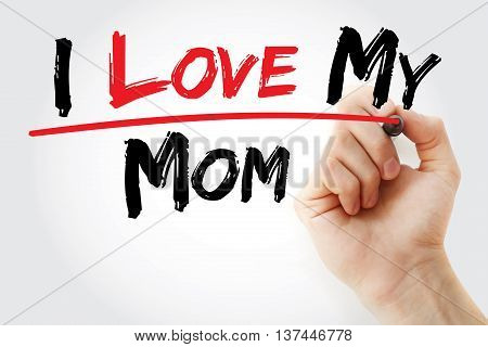 Hand Writing I Love My Mom With Marker
