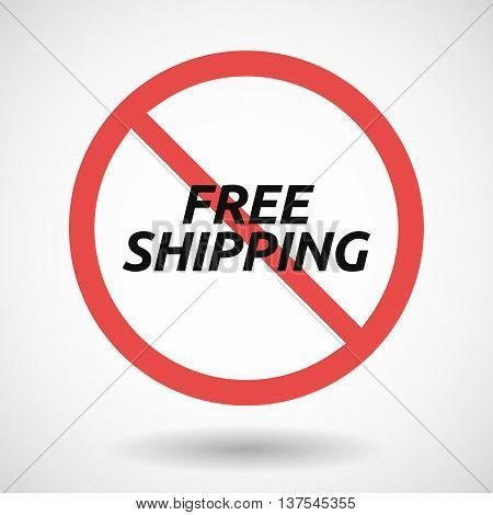 Isolated Forbidden Signal With    The Text Free Shipping