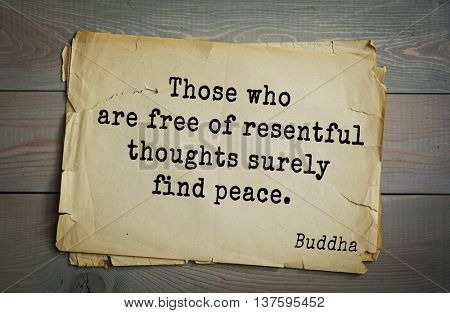 Buddha quote on old paper background. Those who are free of resentful thoughts surely find peace.