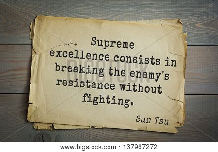 Ancient chinese strategist and philosopher Sun Tzu quote on old paper background. Supreme excellence consists in breaking the enemy's resistance without fighting.