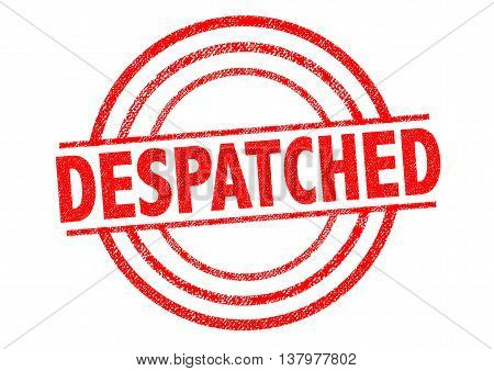 DESPATCHED red Rubber Stamp over a white background.