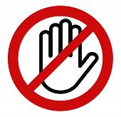 Stop hand, No entry red round sign, Do not touch, Ban circle poster