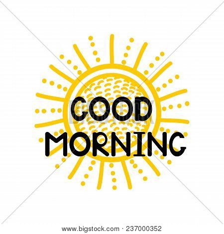 Good Morning - Handwritten Creative Text And Sun Icon. Vector Illustration