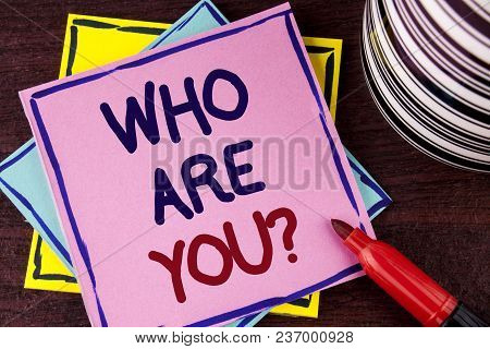 Word Writing Text Who Are You Question. Business Concept For Introduce Or Identify Yourself Tell You