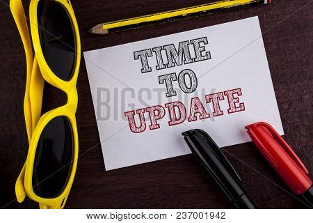 Writing Note Showing  Time To Update. Business Photo Showcasing Renewal Updating Changes Needed Reno