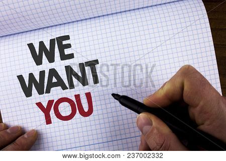 Writing Note Showing We Want You. Business Photo Showcasing Employee Help Wanted Workers Recruitment