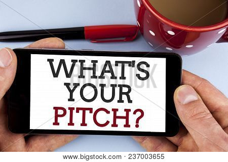 Word Writing Text What Is Your Pitch Question. Business Concept For Present Proposal Introducing Pro
