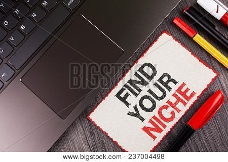 Handwriting Text Find Your Niche. Concept Meaning Search For Your Field Decide Choice Education Work