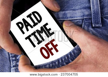 Word Writing Text Paid Time Off. Business Concept For Vacation With Full Payment Take Vacation Resti