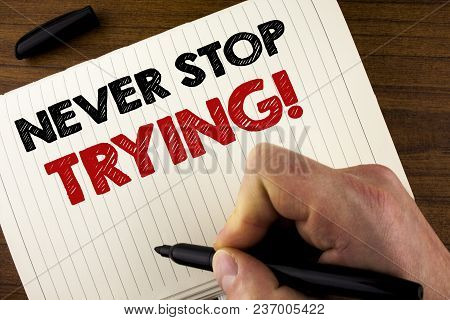 Conceptual Hand Writing Showing Never Stop Trying Motivational Call. Business Photo Showcasing Go On