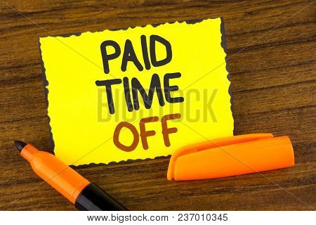 Conceptual Hand Writing Showing Paid Time Off. Business Photo Showcasing Vacation With Full Payment