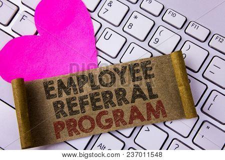 Writing Note Showing  Employee Referral Program. Business Photo Showcasing Strategy Work Encourage E