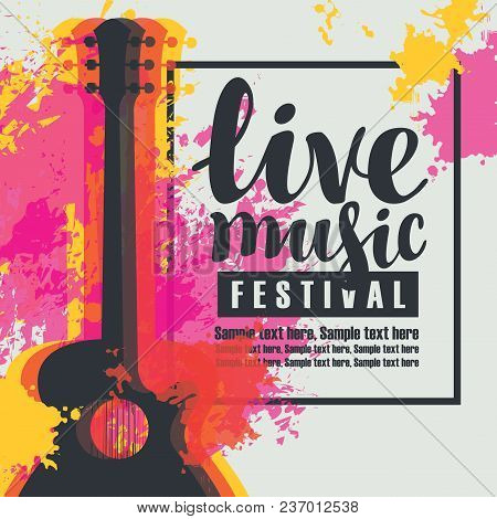 Vector Poster For A Live Music Festival Or Concert With Multicolor Acoustic Guitar On Abstract Color