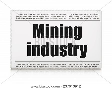 Manufacuring Concept: Newspaper Headline Mining Industry On White Background, 3d Rendering