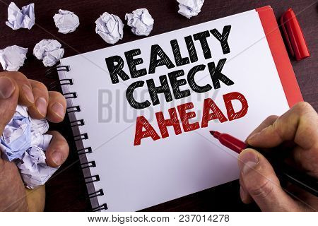 Conceptual Hand Writing Showing Reality Check Ahead. Business Photo Text Unveil Truth Knowing Actual