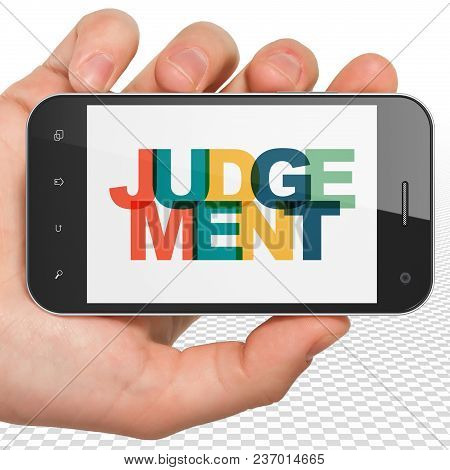 Law Concept: Hand Holding Smartphone With Painted Multicolor Text Judgement On Display, 3d Rendering