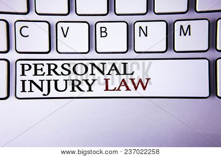 Writing Note Showing  Personal Injury Law. Business Photo Showcasing Guarantee Your Rights In Case O