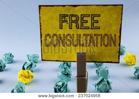 Writing Note Showing  Free Consultation. Business Photo Showcasing Asking Someone Expert About Confu