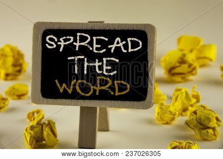 Text Sign Showing Spread The Word. Conceptual Photo Run Advertisements To Increase Store Sales Many