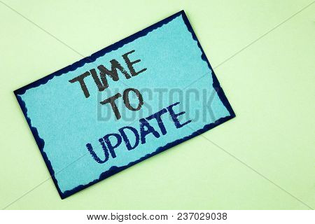 Conceptual Hand Writing Showing Time To Update. Business Photo Text Renewal Updating Changes Needed