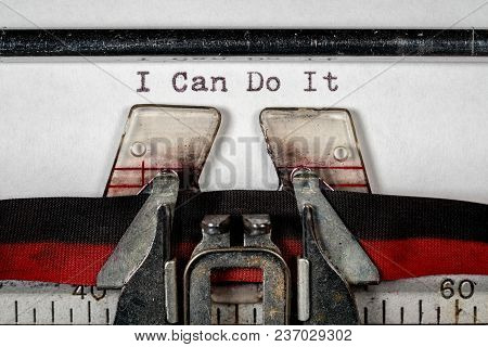 I Can Do It Typed Out On Old Typewriter As A Positive Success Oriented Concept Message