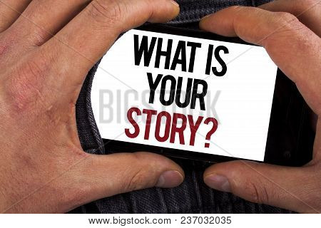 Conceptual Hand Writing Showing What Is Your Story Question. Business Photo Showcasing Telling Perso