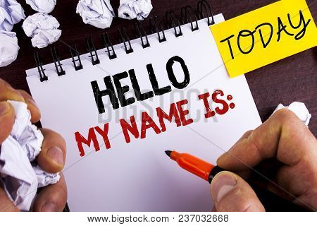 Handwriting Text Hello My Name Is. Concept Meaning Meeting Someone New Introduction Interview Presen