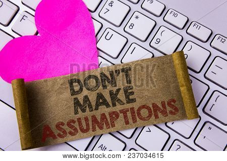 Writing Note Showing  Do Not Make Assumptions. Business Photo Showcasing Predict Events Future Witho