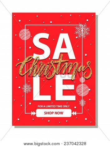 Sale Christmas, Shop Now For Limited Time Only, Banner Representing Frame And Headline, Snowflakes A