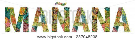 Hand-painted Art Design. Hand Drawn Illustration Word Manana. Tomorrow In Spanish For T-shirt And Ot