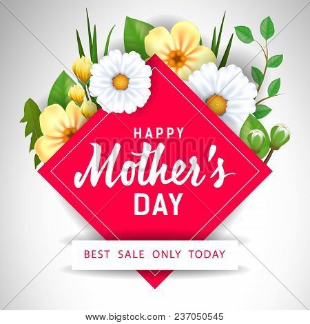 Happy Mother Day Best Sale Only Today Lettering With Flowers. Mothers Day Sale Advertising. Handwrit