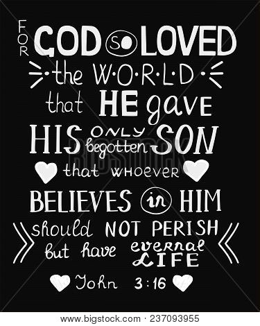 Golden Bible Verse John 3 16 For God So Loved The World, Made Hand Lettering With Hearts. Biblical B