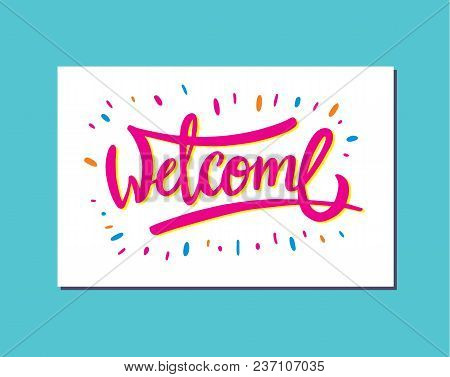 Welcome Hand Drawn Lettering, Vector Illustration On White Background.