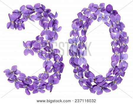 Arabic Numeral 30, Thirty, From Flowers Of Viola, Isolated On White Background