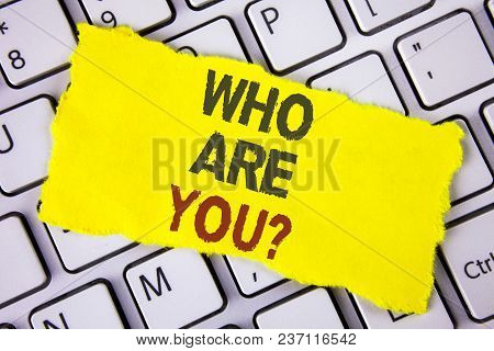 Text Sign Showing Who Are You Question. Conceptual Photo Introduce Or Identify Yourself Tell Your Pe