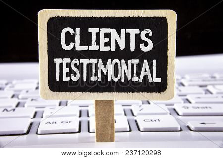 Word Writing Text Clients Testimonial. Business Concept For Customers Personal Experiences Reviews O
