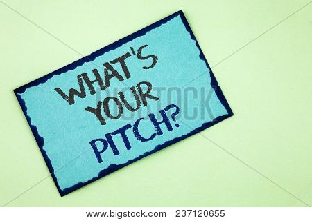 Conceptual Hand Writing Showing What Is Your Pitch Question. Business Photo Text Present Proposal In