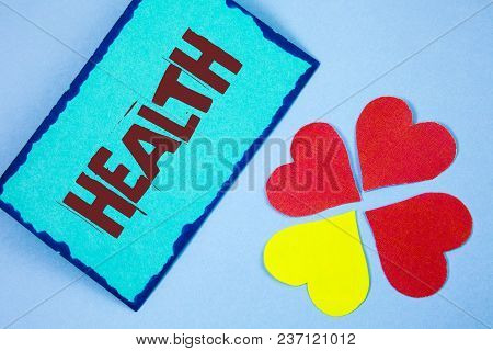 Text Sign Showing Health. Conceptual Photo State Of Being Free From Illness Injuries Mental Physical