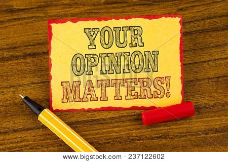 Writing Note Showing  Your Opinion Matters Motivational Call. Business Photo Showcasing Client Feedb