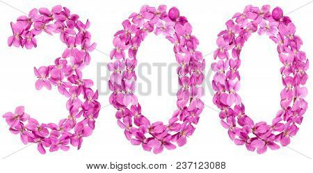 Arabic Numeral 300, Three Hundred, From Flowers Of Viola, Isolated On White Background