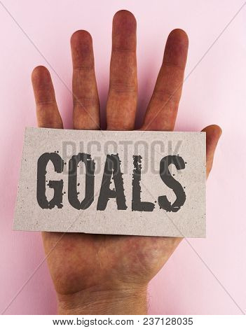 Conceptual Hand Writing Showing Goals. Business Photo Text Desired Achievements Targets What You Wan
