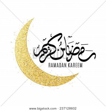 Ramadan Kareem. Religion Holy Month. Moon From Gold Glitters Isolated On A White Background. Luxurio