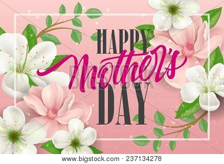 Happy Mother Day Lettering With Spring Twigs On Pink Background. Mothers Day Greeting Card. Handwrit