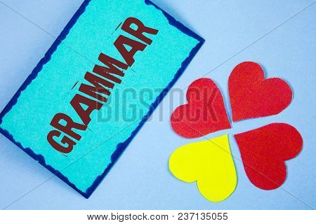 Text Sign Showing Grammar. Conceptual Photo System And Structure Of A Language Correct Proper Writin