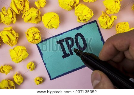 Word Writing Text Ipo. Business Concept For Initial Public Offering First Time Stock Of Company Is O