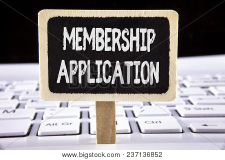 Word Writing Text Membership Application. Business Concept For Registration To Join A Team Group Or
